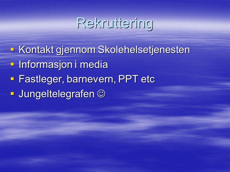 Rekruttering  Kontakt gjennom Skolehelsetjenesten  Informasjon i media  Fastleger, barnevern, PPT etc  Jungeltelegrafen  Jungeltelegrafen
