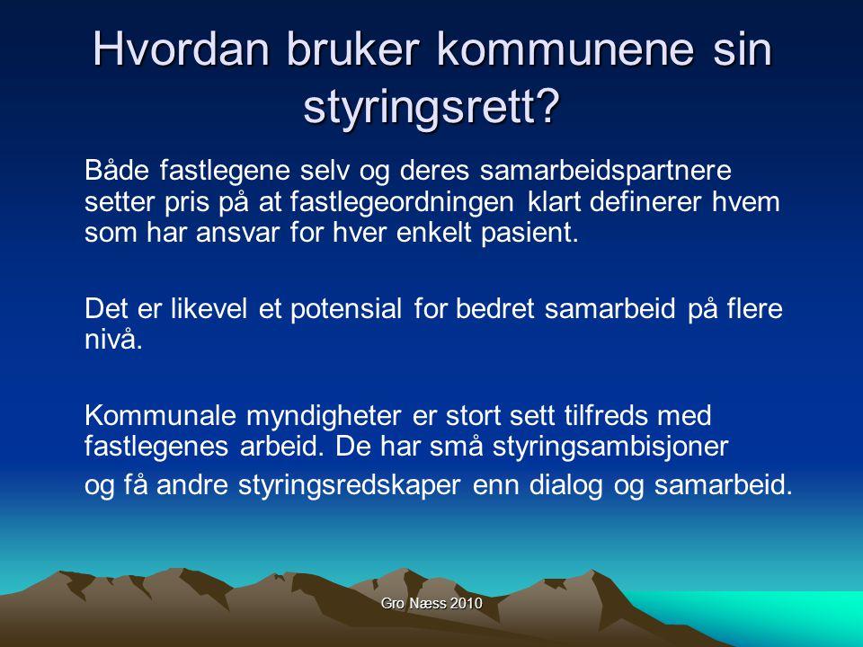 Gro Næss 2010 Hvordan bruker kommunene sin styringsrett.