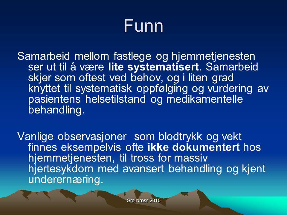 Gro Næss 2010 Funn Samarbeid mellom fastlege og hjemmetjenesten ser ut til å være lite systematisert.