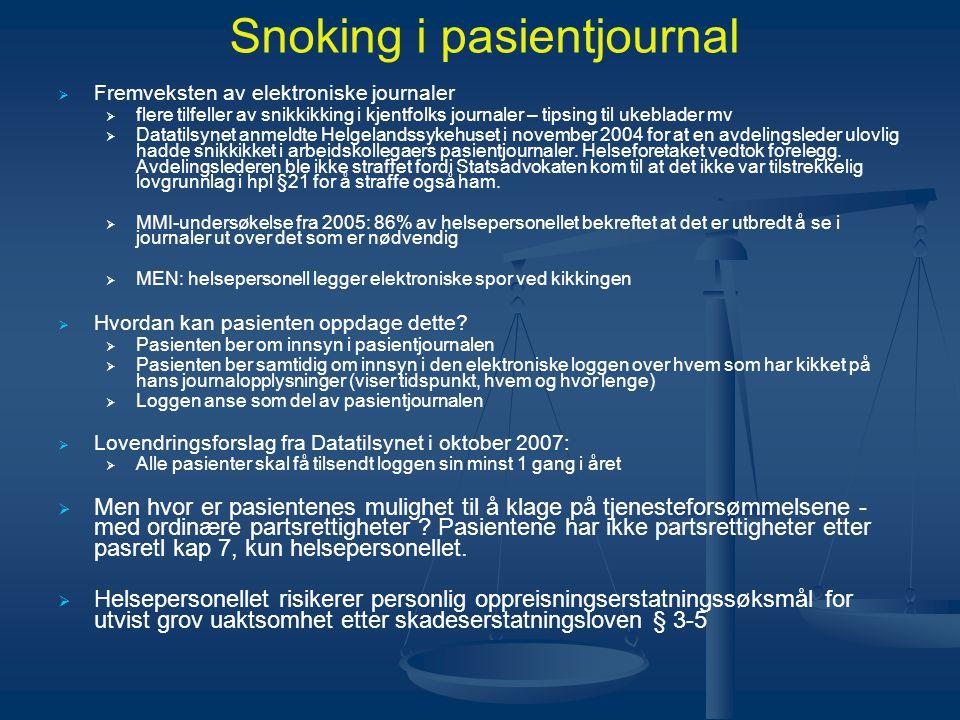Snoking i pasientjournal   Fremveksten av elektroniske journaler   flere tilfeller av snikkikking i kjentfolks journaler – tipsing til ukeblader m