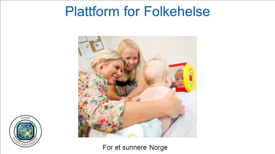 Plattform for Folkehelse For et sunnere Norge