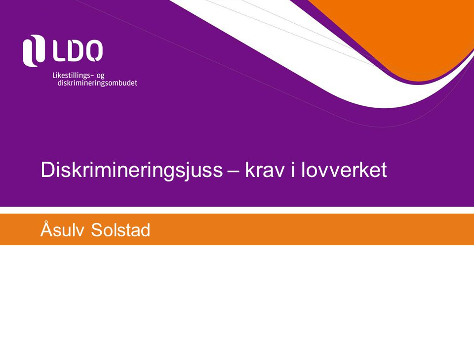 Diskrimineringsjuss – krav i lovverket Åsulv Solstad