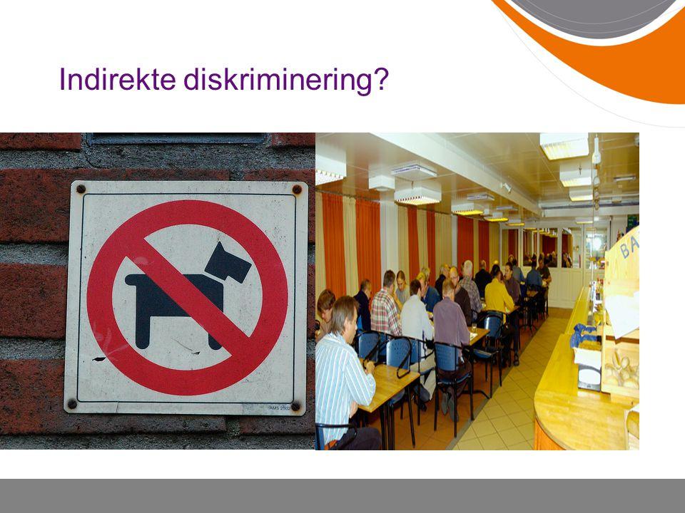 Indirekte diskriminering?