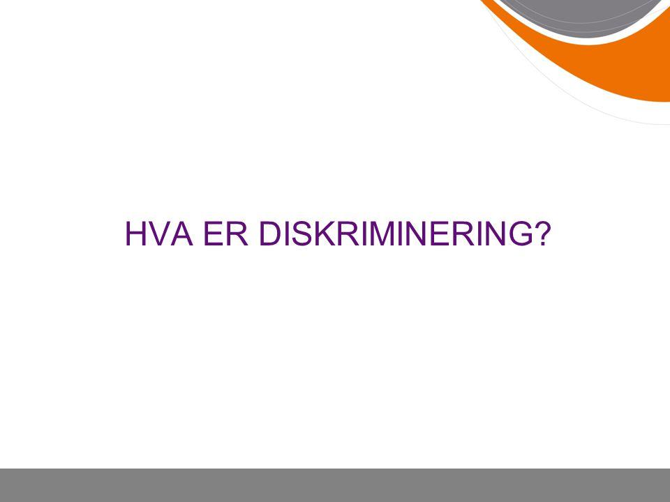 HVA ER DISKRIMINERING?