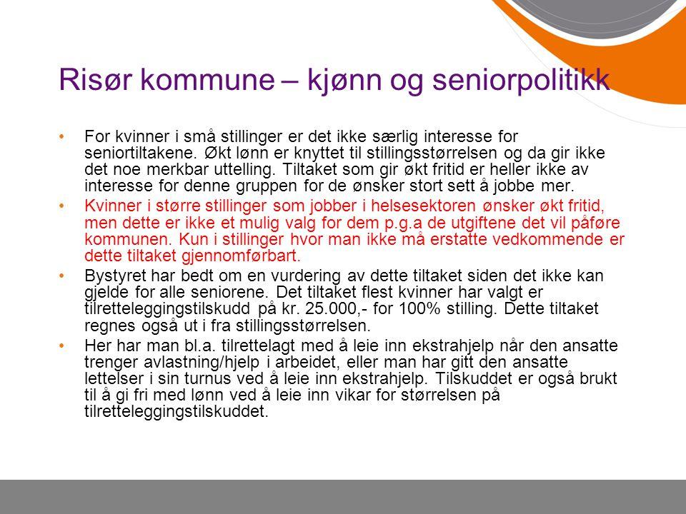 Risør kommune – kjønn og seniorpolitikk For kvinner i små stillinger er det ikke særlig interesse for seniortiltakene. Økt lønn er knyttet til stillin