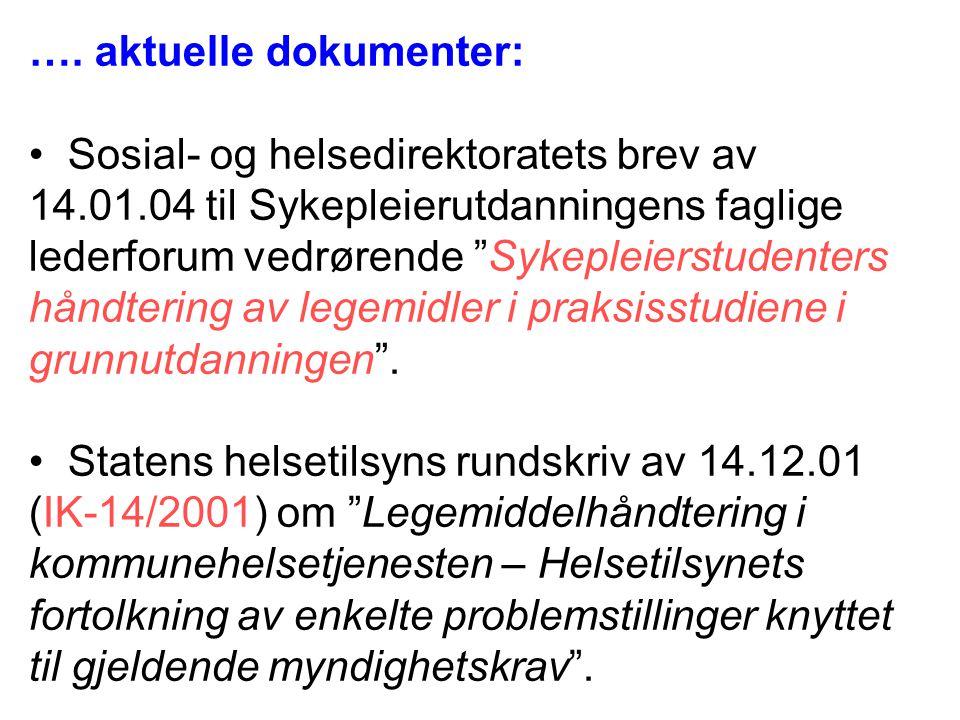 """…. aktuelle dokumenter: Sosial- og helsedirektoratets brev av 14.01.04 til Sykepleierutdanningens faglige lederforum vedrørende """"Sykepleierstudenters"""
