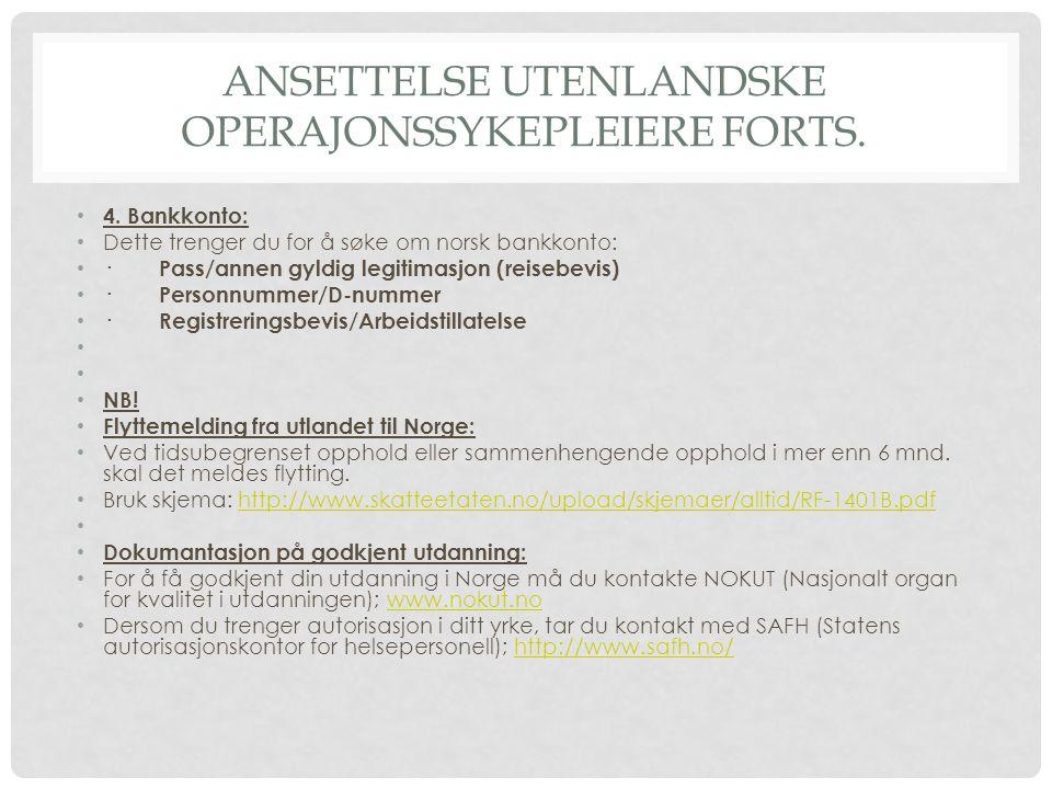 ANSETTELSE UTENLANDSKE OPERAJONSSYKEPLEIERE FORTS. 4. Bankkonto: Dette trenger du for å søke om norsk bankkonto: · Pass/annen gyldig legitimasjon (rei