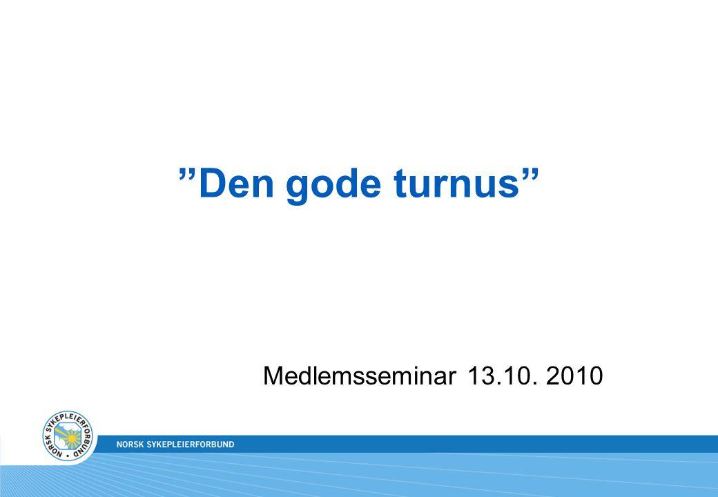 """Den gode turnus"" Medlemsseminar 13.10. 2010"