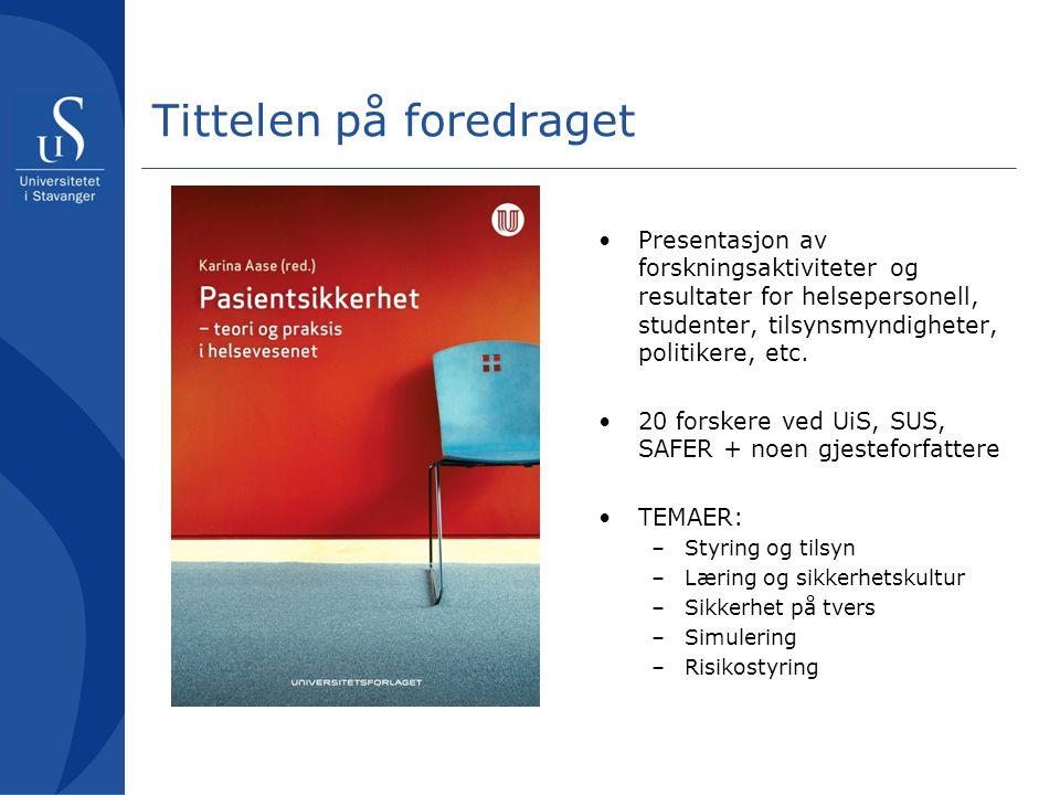 Tittelen på foredraget Presentasjon av forskningsaktiviteter og resultater for helsepersonell, studenter, tilsynsmyndigheter, politikere, etc. 20 fors