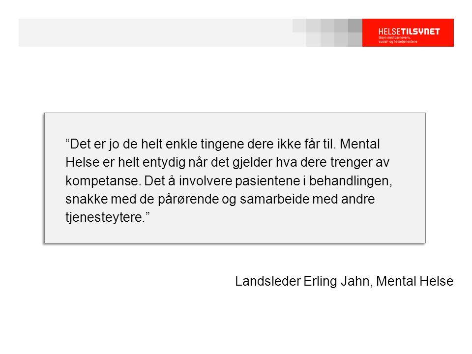 Landsleder Erling Jahn, Mental Helse Det er jo de helt enkle tingene dere ikke får til.