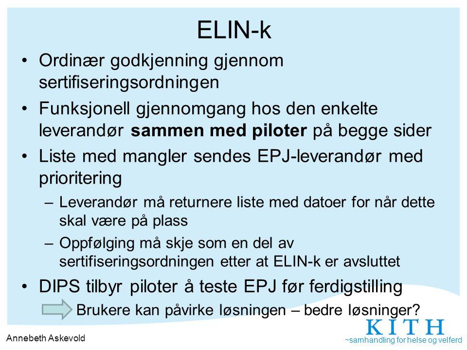 ~samhandling for helse og velferd ELIN-k Ordinær godkjenning gjennom sertifiseringsordningen Funksjonell gjennomgang hos den enkelte leverandør sammen
