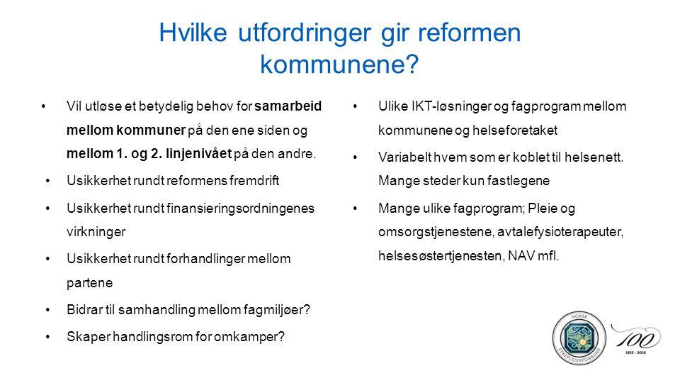 Hvilke utfordringer gir reformen kommunene? Vil utløse et betydelig behov for samarbeid mellom kommuner på den ene siden og mellom 1. og 2. linjenivåe