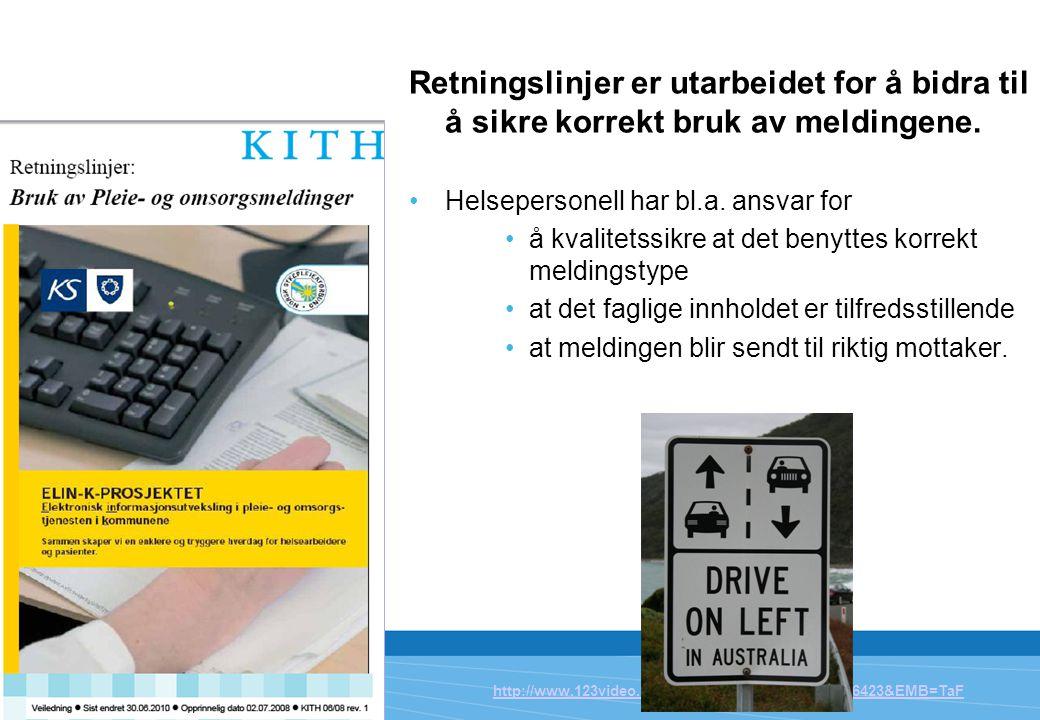 http://www.123video.nl/playvideos.asp?MovieID=436423&EMB=TaF Retningslinjer er utarbeidet for å bidra til å sikre korrekt bruk av meldingene. Helseper