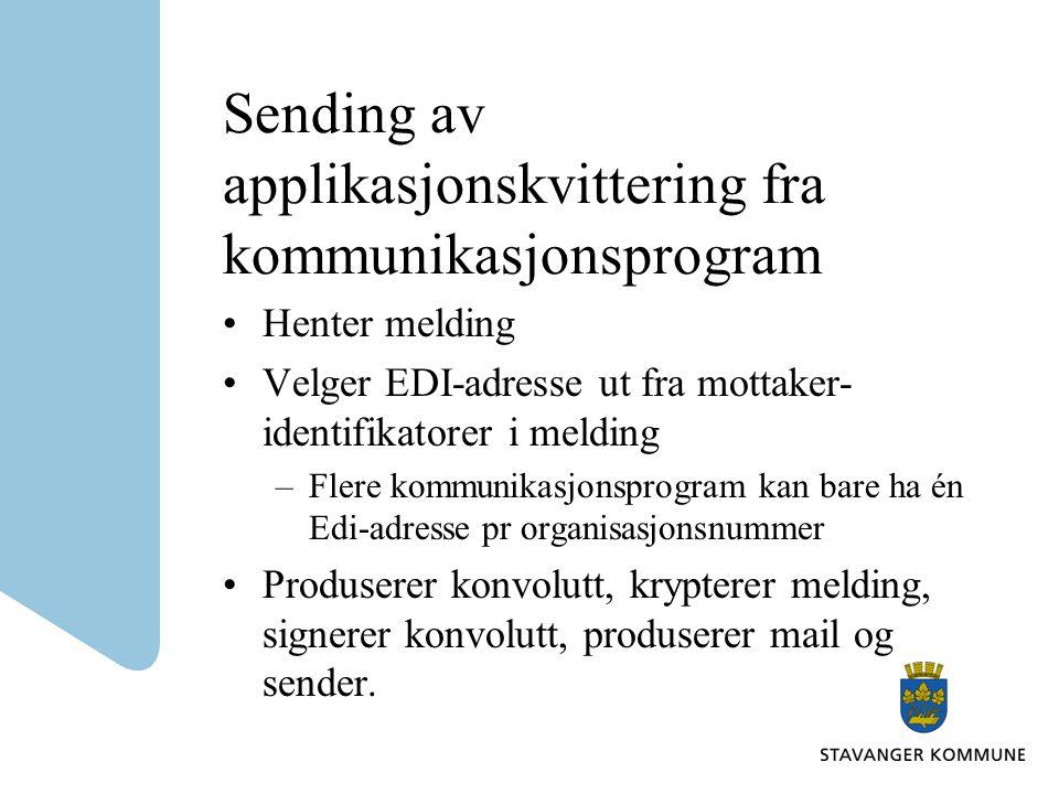 Sending av applikasjonskvittering fra kommunikasjonsprogram Henter melding Velger EDI-adresse ut fra mottaker- identifikatorer i melding –Flere kommun