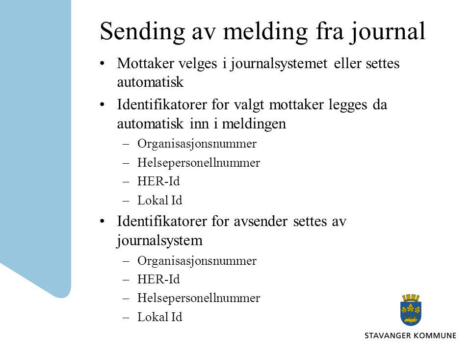 Sending av melding fra journal Mottaker velges i journalsystemet eller settes automatisk Identifikatorer for valgt mottaker legges da automatisk inn i