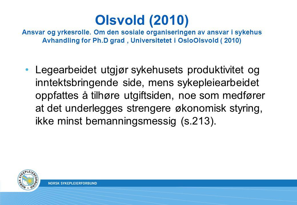 Olsvold (2010) Ansvar og yrkesrolle. Om den sosiale organiseringen av ansvar i sykehus Avhandling for Ph.D grad, Universitetet i OsloOlsvold ( 2010) L