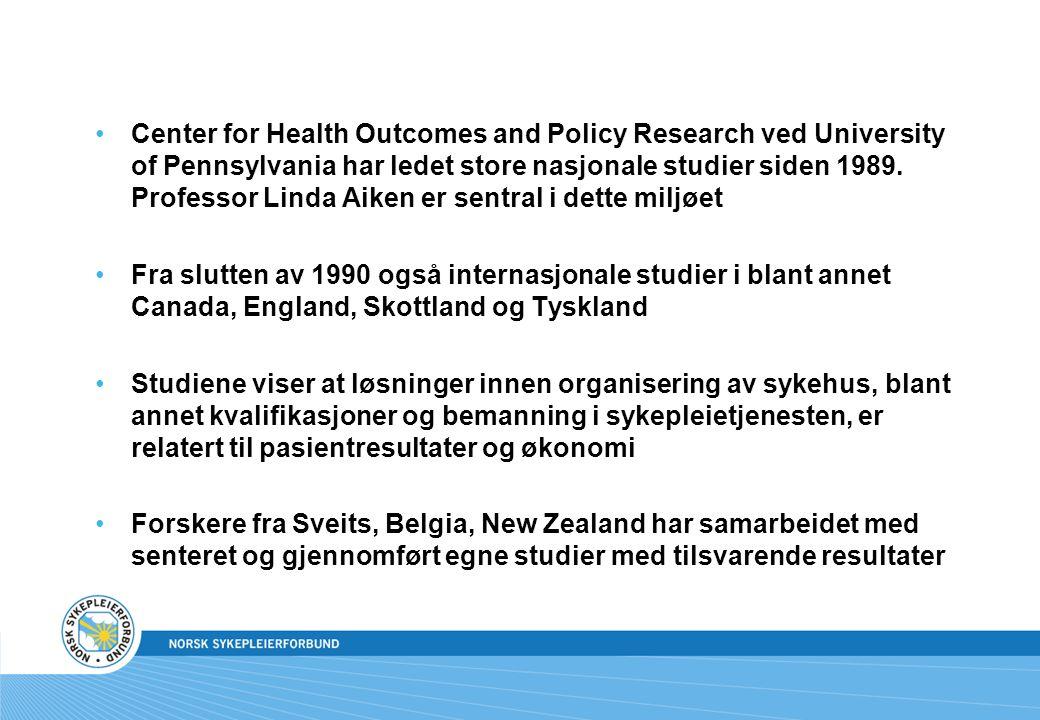 Center for Health Outcomes and Policy Research ved University of Pennsylvania har ledet store nasjonale studier siden 1989. Professor Linda Aiken er s