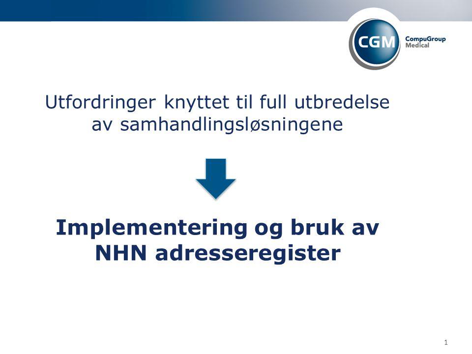 1 Utfordringer knyttet til full utbredelse av samhandlingsløsningene Implementering og bruk av NHN adresseregister
