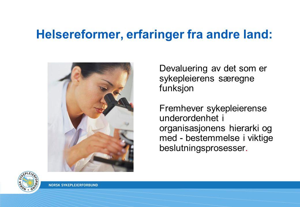 Devaluering av det som er sykepleierens særegne funksjon Fremhever sykepleierense underordenhet i organisasjonens hierarki og med - bestemmelse i vikt