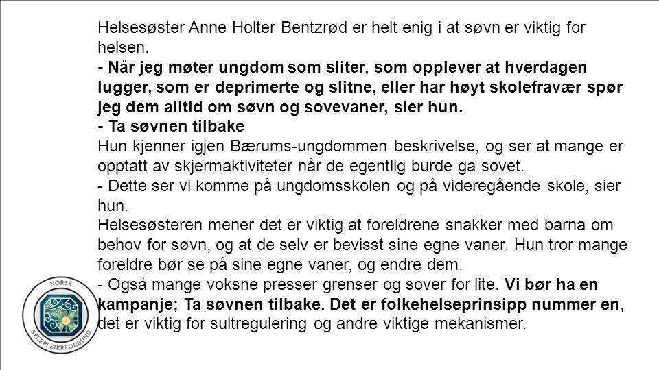 Helsesøster Anne Holter Bentzrød er helt enig i at søvn er viktig for helsen.