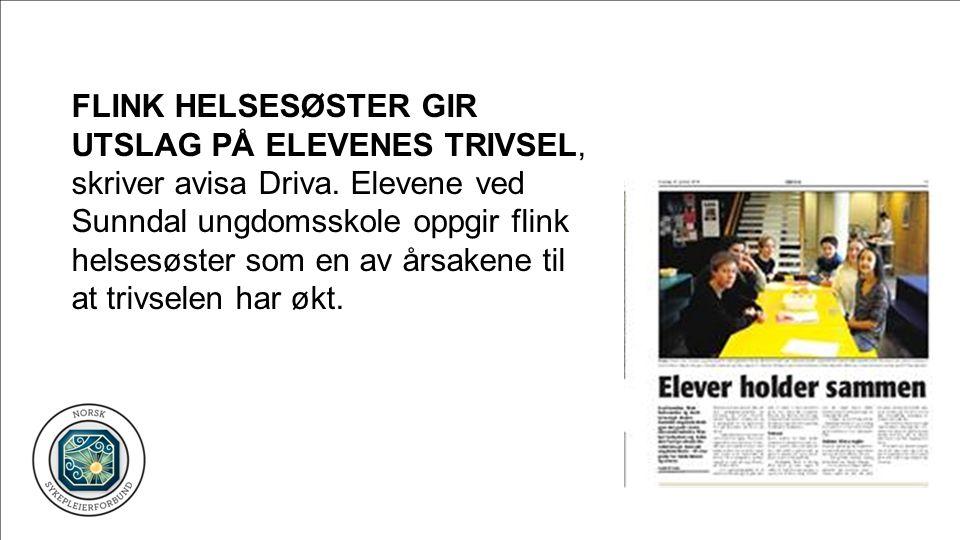 FLINK HELSESØSTER GIR UTSLAG PÅ ELEVENES TRIVSEL, skriver avisa Driva.