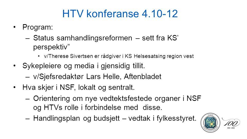 HTV konferanse 4.10-12 Program: –Status samhandlingsreformen – sett fra KS' perspektiv v/Therese Sivertsen er rådgiver i KS Helsesatsing region vest Sykepleiere og media i gjensidig tillit.