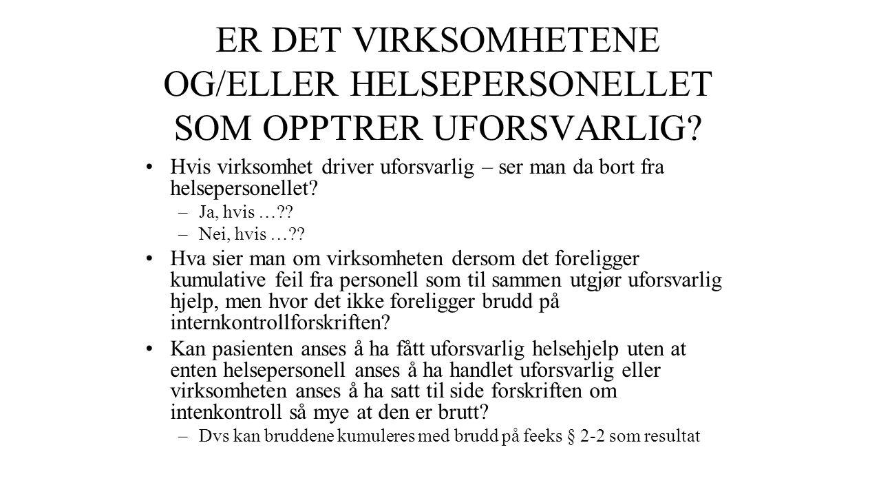ER DET VIRKSOMHETENE OG/ELLER HELSEPERSONELLET SOM OPPTRER UFORSVARLIG.
