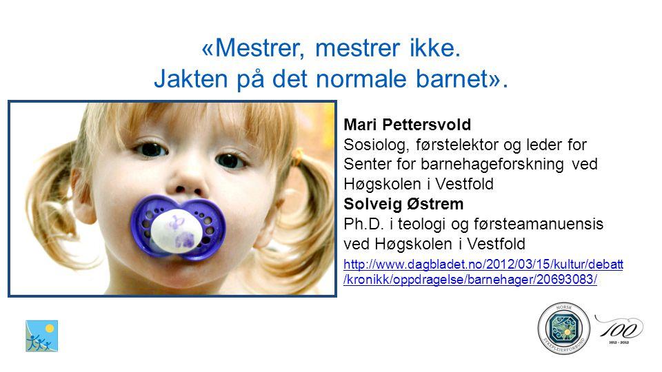 «Mestrer, mestrer ikke. Jakten på det normale barnet».