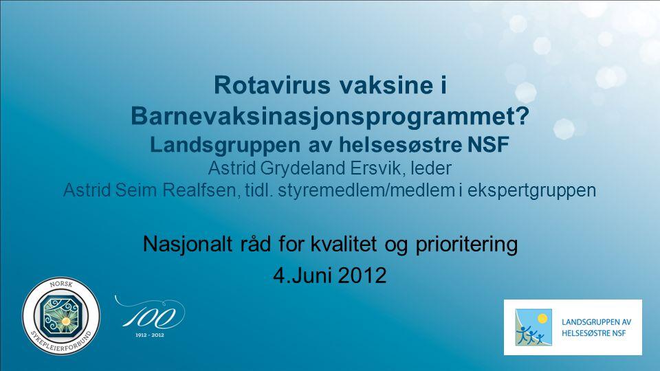 Rotavirus vaksine i Barnevaksinasjonsprogrammet.