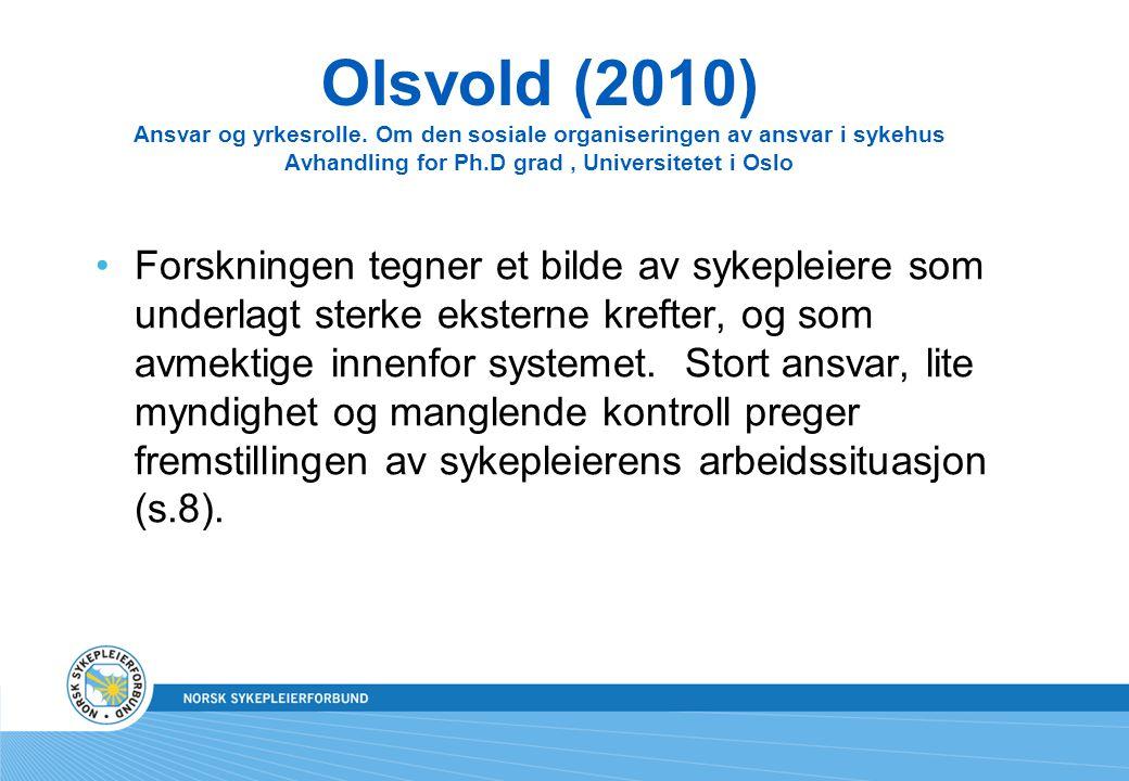Olsvold (2010) Ansvar og yrkesrolle. Om den sosiale organiseringen av ansvar i sykehus Avhandling for Ph.D grad, Universitetet i Oslo Forskningen tegn