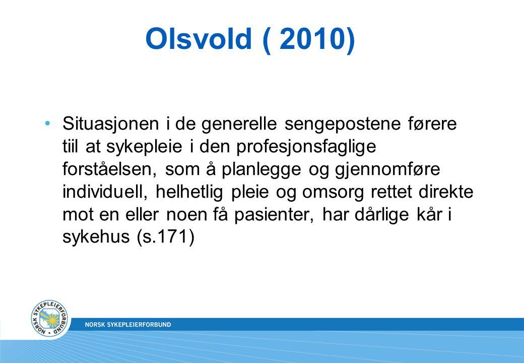 Olsvold ( 2010) Situasjonen i de generelle sengepostene førere tiil at sykepleie i den profesjonsfaglige forståelsen, som å planlegge og gjennomføre i