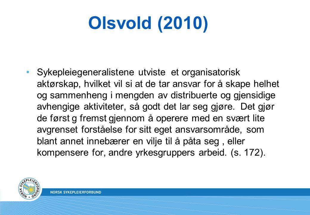 Olsvold (2010) Sykepleiegeneralistene utviste et organisatorisk aktørskap, hvilket vil si at de tar ansvar for å skape helhet og sammenheng i mengden
