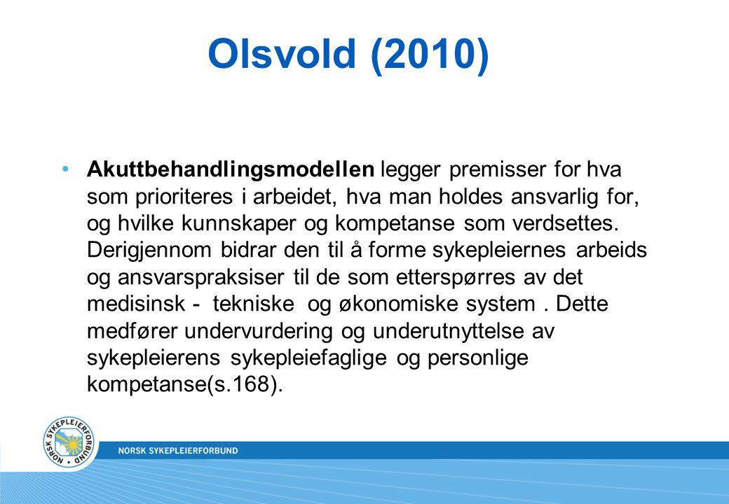 Olsvold (2010) Akuttbehandlingsmodellen legger premisser for hva som prioriteres i arbeidet, hva man holdes ansvarlig for, og hvilke kunnskaper og kom