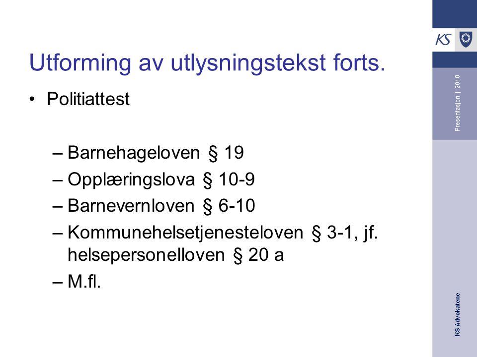 KS Advokatene Presentasjon | 2010 Utforming av utlysningstekst forts.
