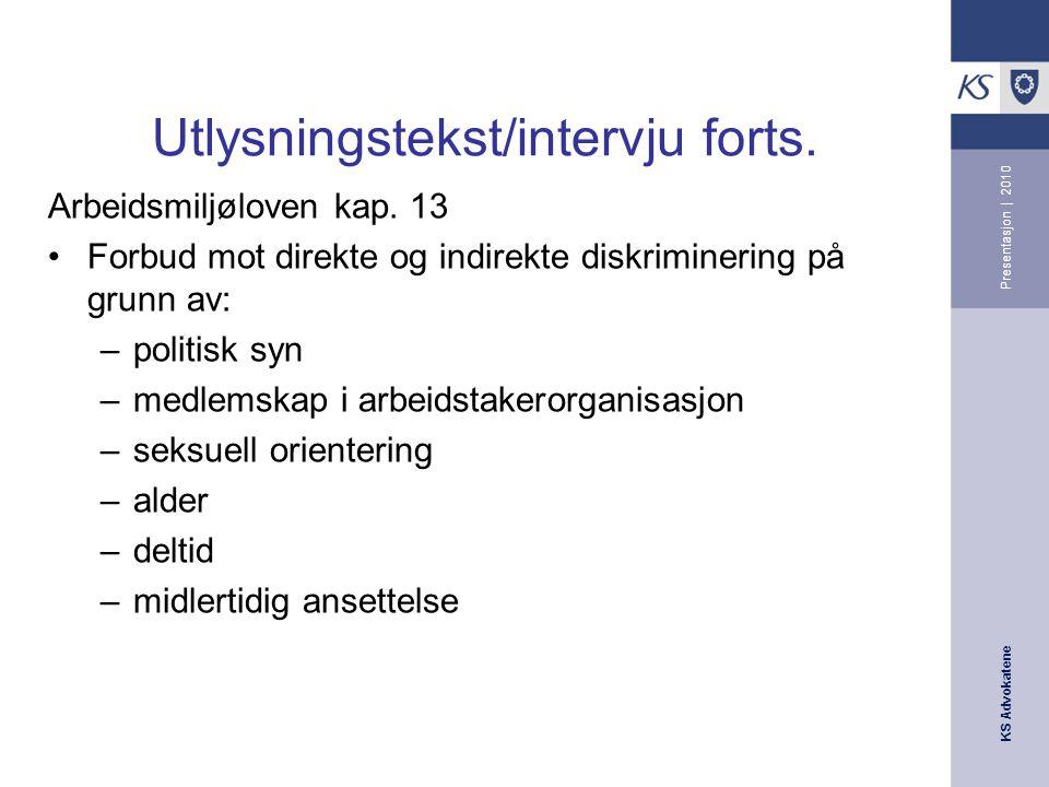 KS Advokatene Presentasjon | 2010 Utlysningstekst/intervju Helseopplysninger, jf.