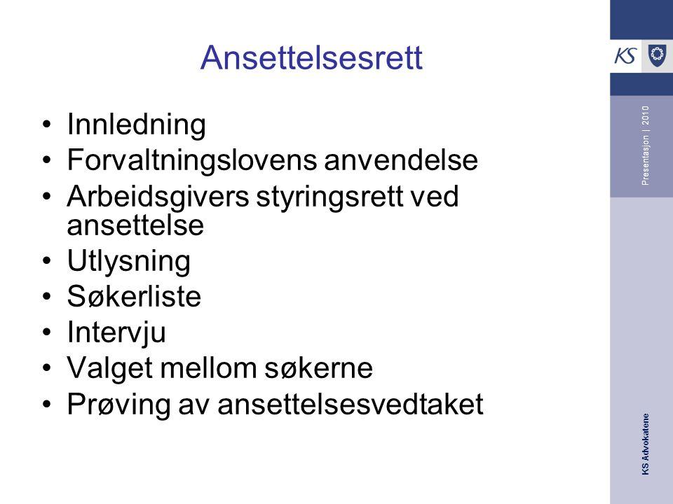 KS Advokatene Presentasjon | 2010 Hvem skal tilsettes forts..