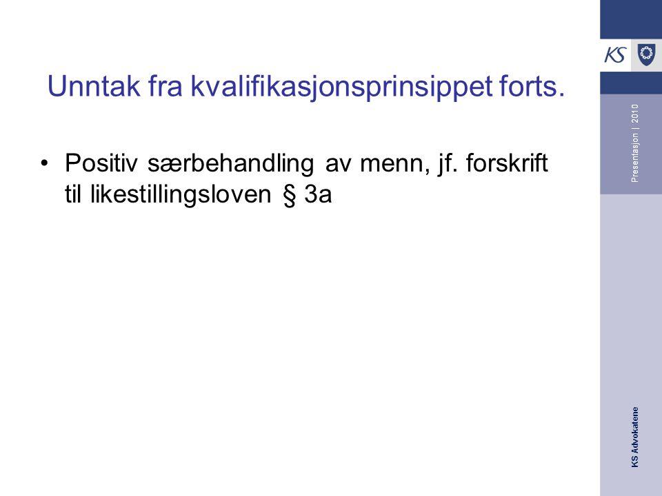 KS Advokatene Presentasjon | 2010 Unntak fra kvalifikasjonsprinsippet forts.
