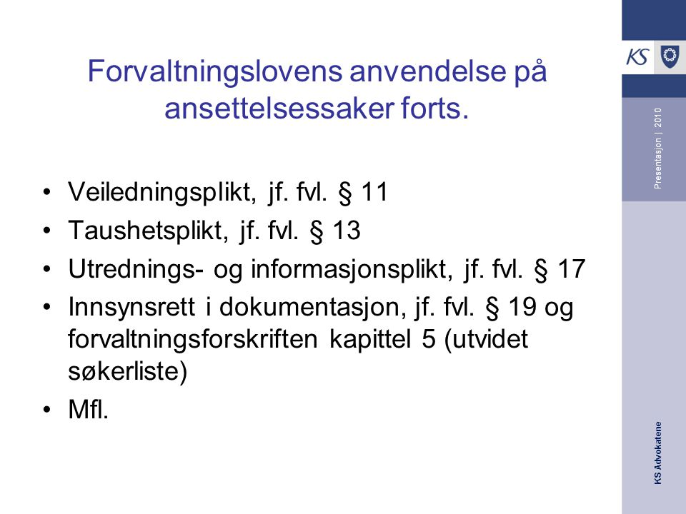 KS Advokatene Presentasjon | 2010 Forvaltningslovens anvendelse på ansettelsessaker forts.