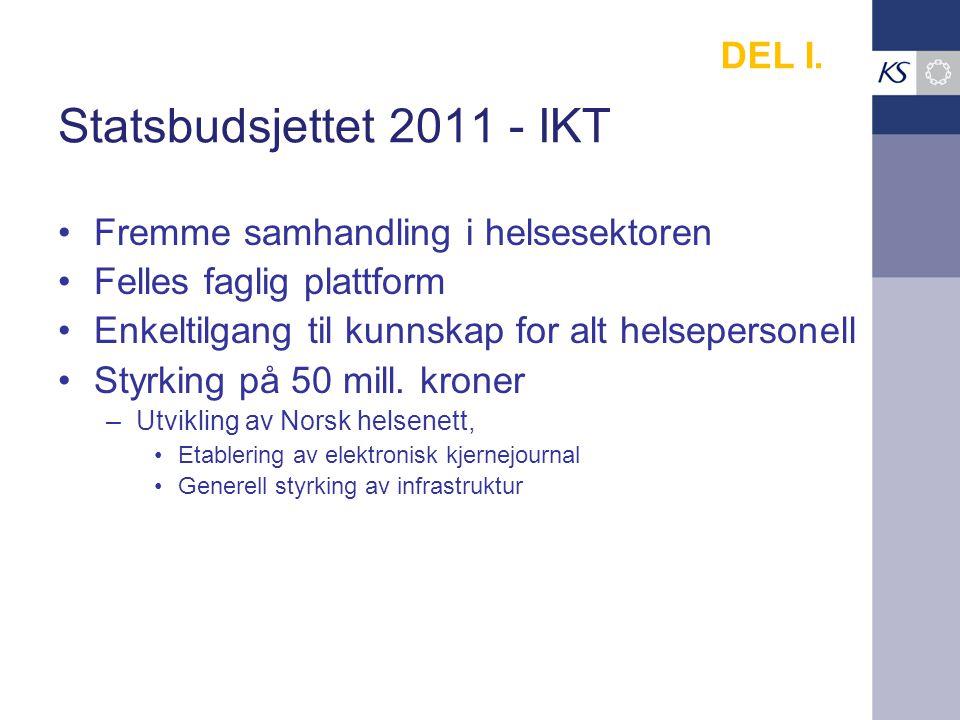 Statsbudsjettet 2011 - IKT Fremme samhandling i helsesektoren Felles faglig plattform Enkeltilgang til kunnskap for alt helsepersonell Styrking på 50 mill.