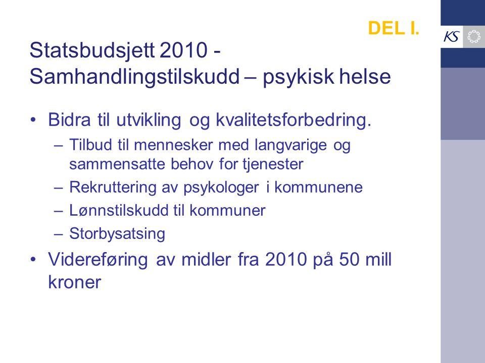 Statsbudsjett 2010 - Samhandlingstilskudd – psykisk helse Bidra til utvikling og kvalitetsforbedring.