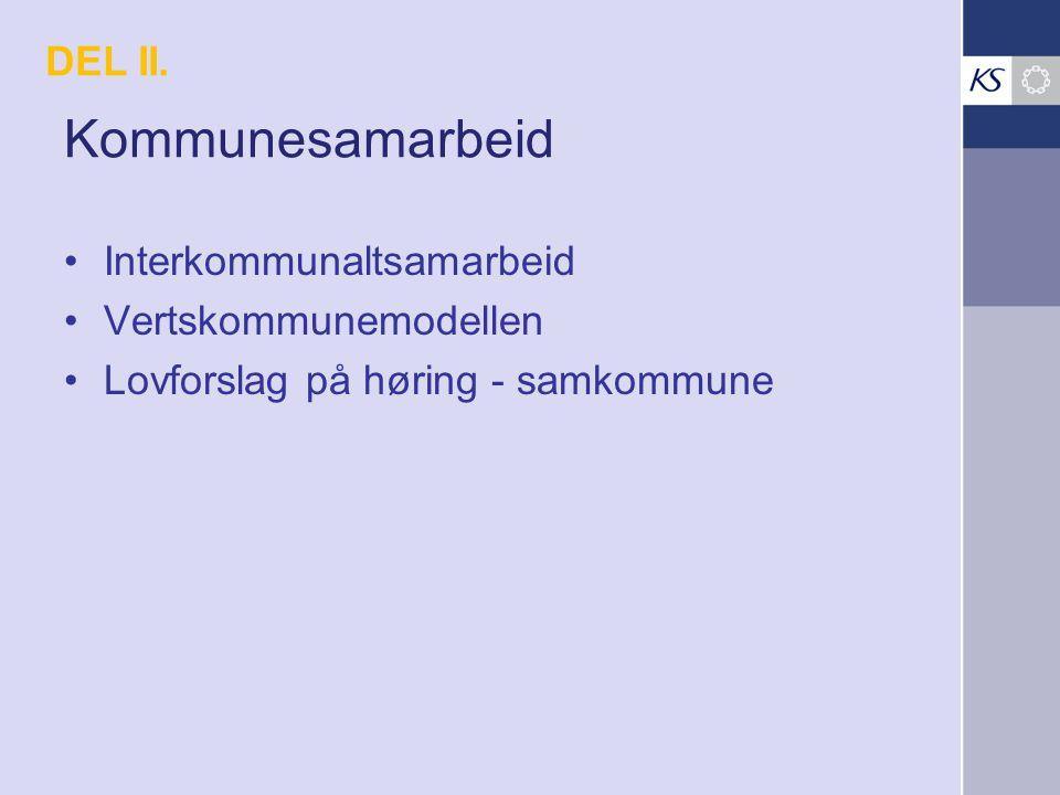 Kommunesamarbeid Interkommunaltsamarbeid Vertskommunemodellen Lovforslag på høring - samkommune DEL II.