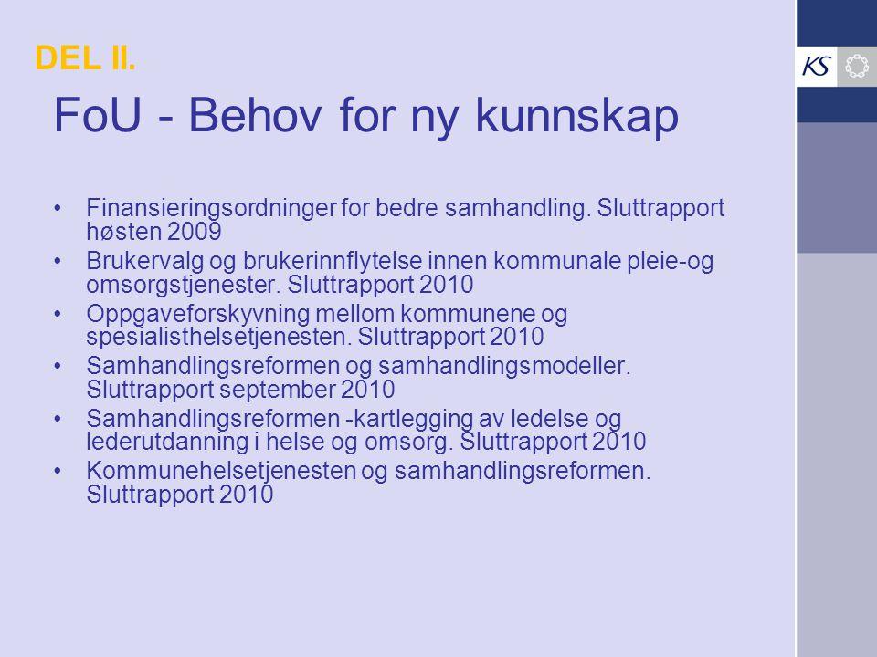 FoU - Behov for ny kunnskap Finansieringsordninger for bedre samhandling.