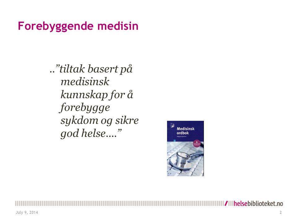 Forebyggende medisin.. tiltak basert på medisinsk kunnskap for å forebygge sykdom og sikre god helse.... July 9, 20142