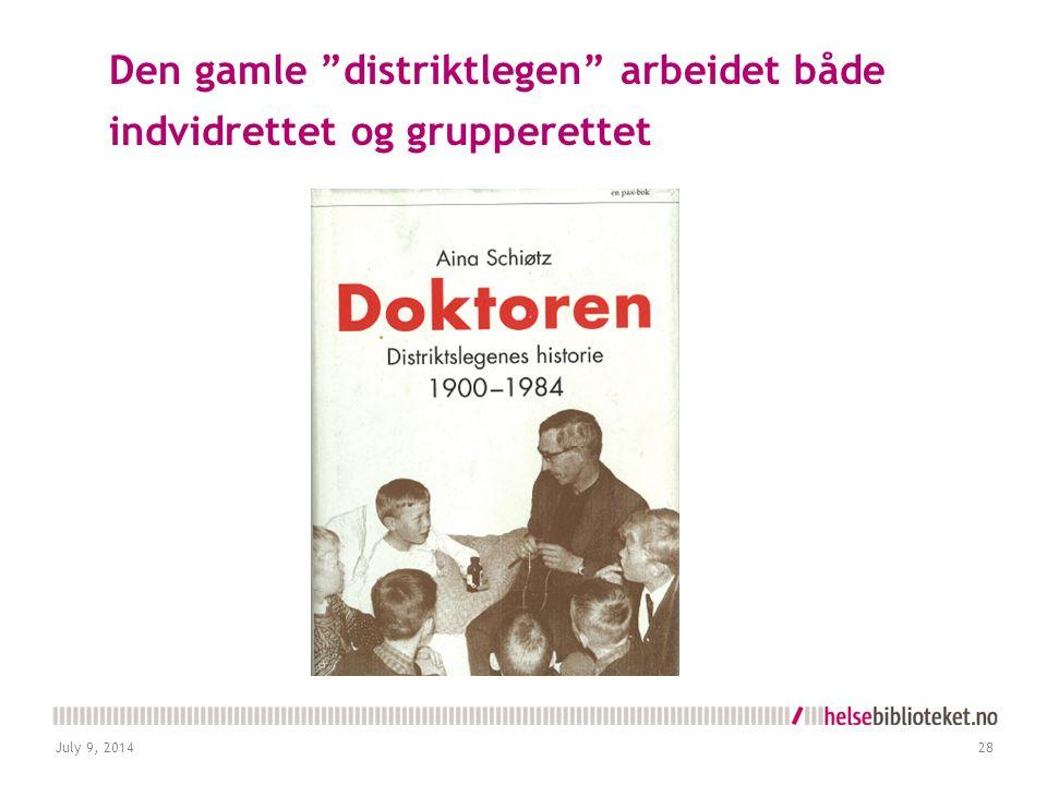 "July 9, 201428 Den gamle ""distriktlegen"" arbeidet både indvidrettet og grupperettet"
