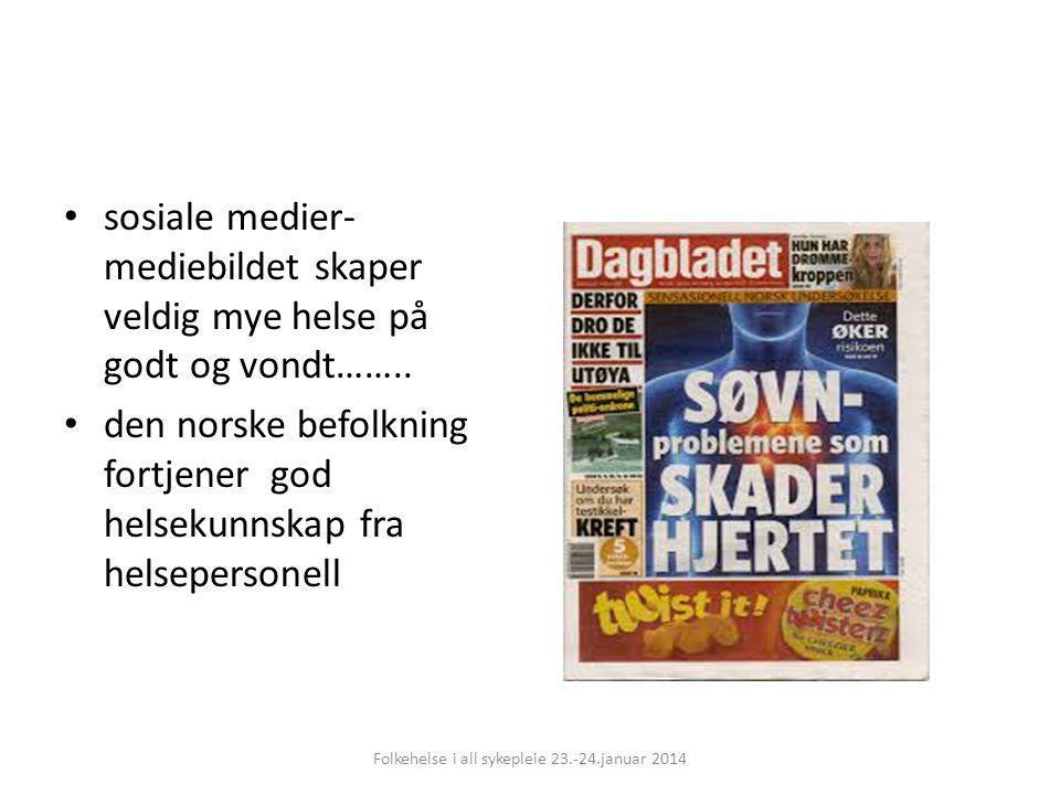 sosiale medier- mediebildet skaper veldig mye helse på godt og vondt…….. den norske befolkning fortjener god helsekunnskap fra helsepersonell Folkehel