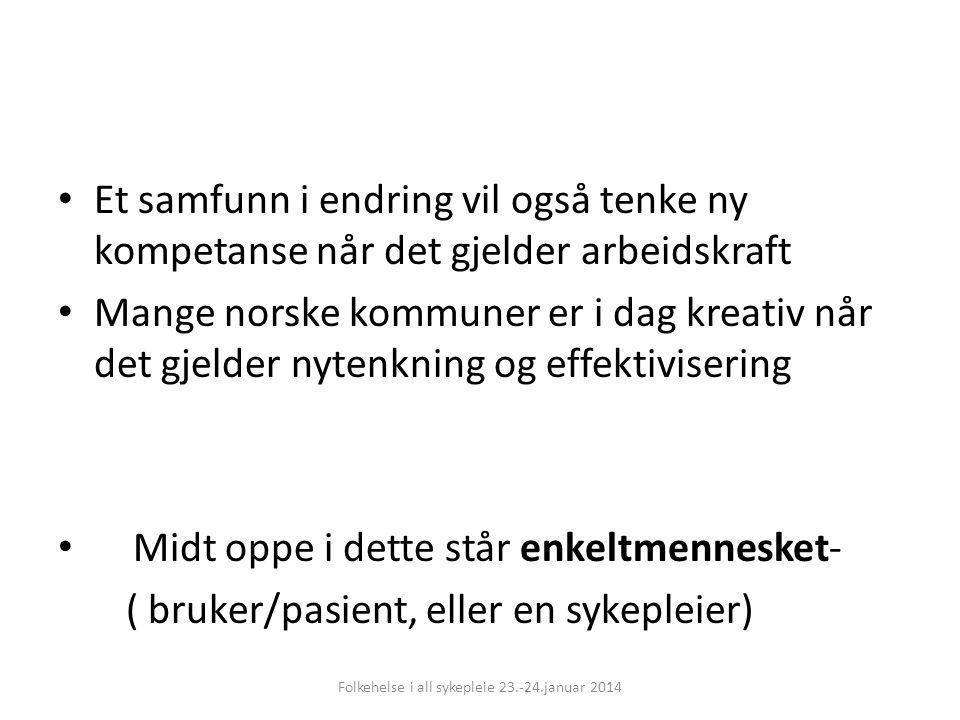 Et samfunn i endring vil også tenke ny kompetanse når det gjelder arbeidskraft Mange norske kommuner er i dag kreativ når det gjelder nytenkning og ef