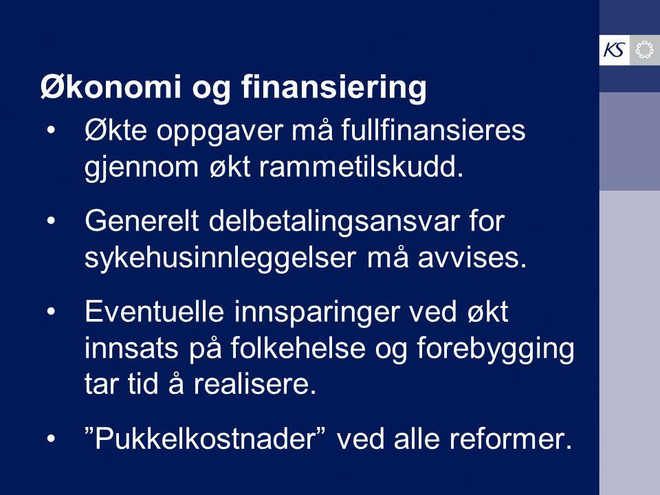 Økonomi og finansiering Økte oppgaver må fullfinansieres gjennom økt rammetilskudd.