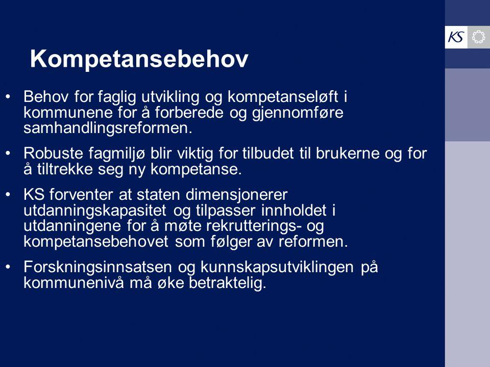 Kompetansebehov Behov for faglig utvikling og kompetanseløft i kommunene for å forberede og gjennomføre samhandlingsreformen.