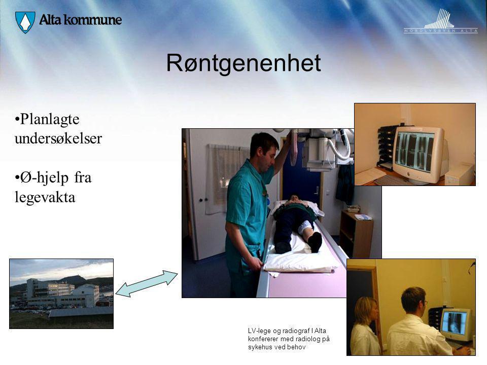 Røntgenenhet Planlagte undersøkelser Ø-hjelp fra legevakta LV-lege og radiograf I Alta konfererer med radiolog på sykehus ved behov