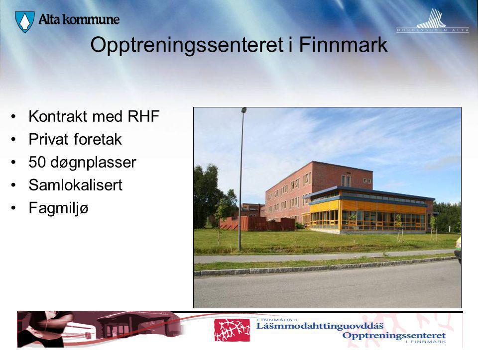 Opptreningssenteret i Finnmark Kontrakt med RHF Privat foretak 50 døgnplasser Samlokalisert Fagmiljø